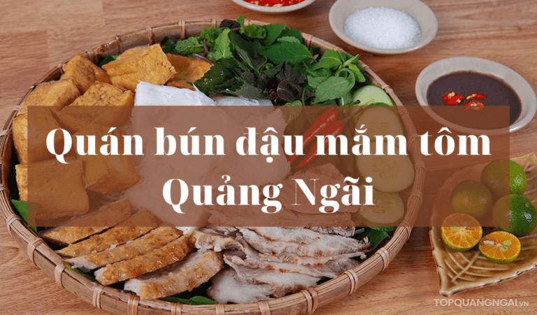 Top 6 quán bún đậu mắm tôm Quảng Ngãi chuẩn vị, gây thương nhớ thực khách