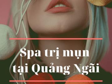 spa tri mun tai Quang Ngai
