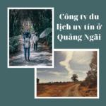 cong ty du lich uy tin o Quang Ngai 1