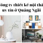cong ty thiet ke noi that uy tin o Quang Ngai 1