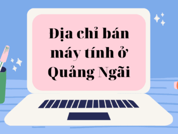 dia chi ban may tinh o Quang Ngai 2