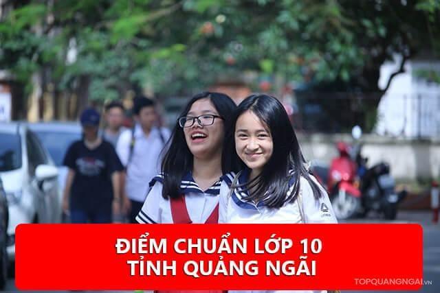 Điểm tuyển sinh vào lớp 10 tỉnh Quảng Ngãi năm 2021